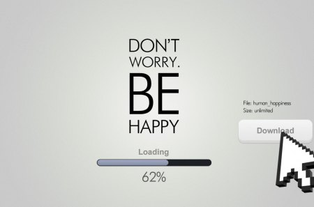 Don't Worry. Be Happy! - fantastic, amazing, beautiful, download, sign, great, adorable, abstract, pretty, nice, dont worry be happy, awesome, picture, outstanding, marvellous, wonderful, super, wallpaper, stunning, desktop, skyphoenixx1