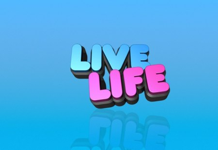 Live Life - live, pink, quote, blue, life, words