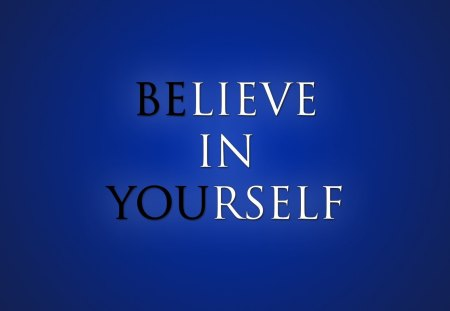 Believe in yourself - 21, 2012, 06, picture, quotes