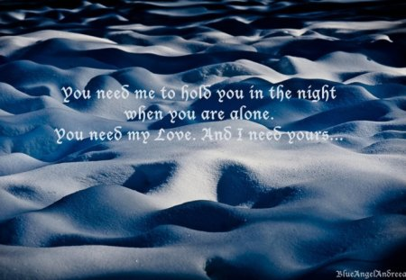 You need my Love... - blue, words, texture, dunes