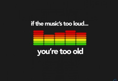 to old - wallpaper, fun, to old, text, music, humor