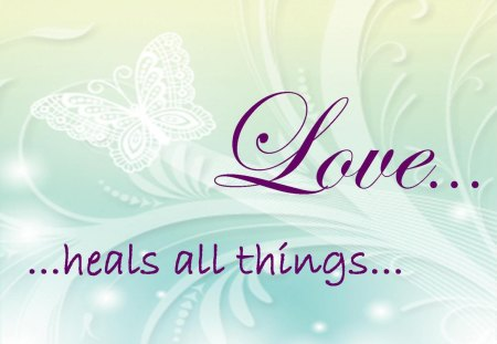 LOVE...heals all things♥ - butterfly, true, white, all things, words, purple, precious, message, heals, forever, love