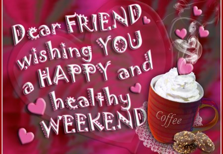 ♥‿♥ HAPPY Weekend ♥‿♥        - wishes, cookies, cream, happy weekend, coffee, love, hearts, weekend