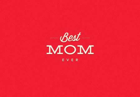 Love You Mom Wallpaper Desktop : Best Mom - Other & Abstract Background Wallpapers on Desktop Nexus (Image 1164013)