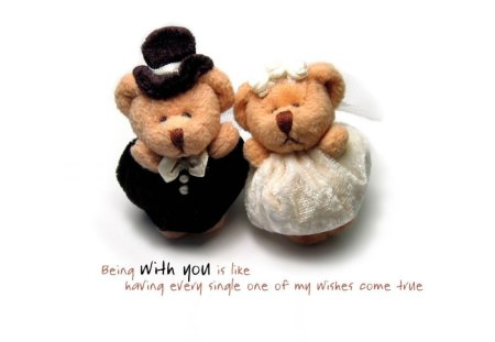 Being with you - saying, cute, quote, love, life, marriage, teddy