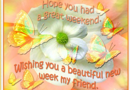 ♥     Beautiful New Week     ♥ - flower, beautiful week, abstract, butterflies, new week wishes, collages