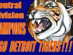 Detroit Tigers – MLB Division Winners!  (2 of 2)