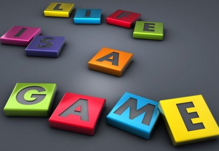 LIFE'S A GAME... - games, slogans, tiles, words, quotes, colours