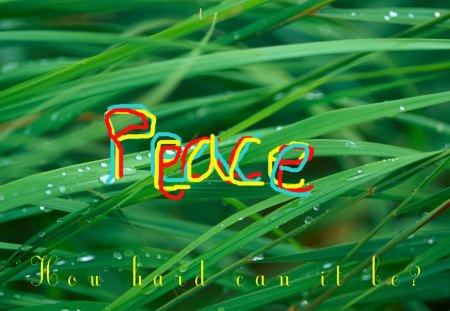 Peace-How hard can it be?