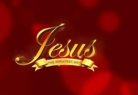 Jesus the greatest gift jesus christ the lord wallpapers and jesus the greatest gift negle Gallery