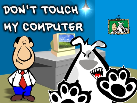 don´t touch my computer - cpu, dont, 1200, core, vista, internet, movies, girl, firefox, sex, celeron, linux, nvidia, windows, tv, explorer, 1600, wallpaper, hd, computer, pentium, 3d, hot