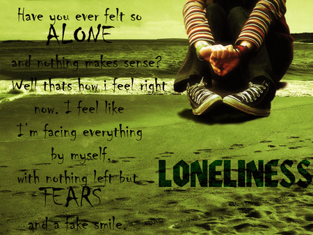Loneliness - alone, hurt, loneliness, lonely, tears, fake smile, love, life, sad