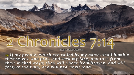 Chronicles 7:14 - bible verse picture, bible verse image, scripture, savior, Christian, God, redeemer, Jesus, bible verse, bible verse backgrounds, scripture background, holy, bible
