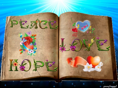 PEACE, LOVE, HOPE, - PEACE, CREATION, LOVE, HOPE