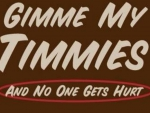 Gimme My Timmies!!!!!