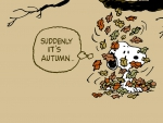 """Suddenly, it's Autumn"""