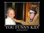 You tell funny joke! LOL!