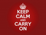 Keep Calm & Carry On!