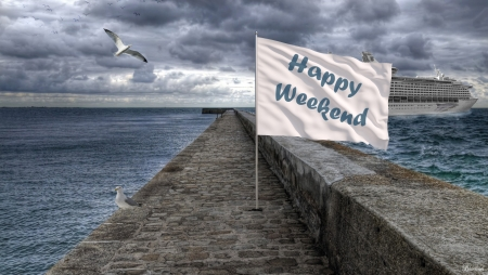 ⊱•╮Happy Weekend ╭•⊰ - travel, gull, hq, dock, words, hd, clouds, happy weekend, message, text, ship, sea, flag
