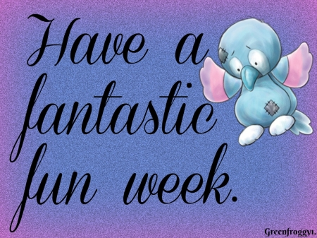 FANTASTIC WEEK - WEEK, FANTASTIC, CARD, COMMENT