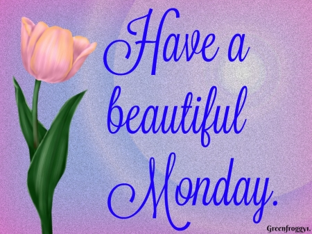 BEAUTIFUL MONDAY - MONDAY, CARD, COMMENT, BEAUTIFUL