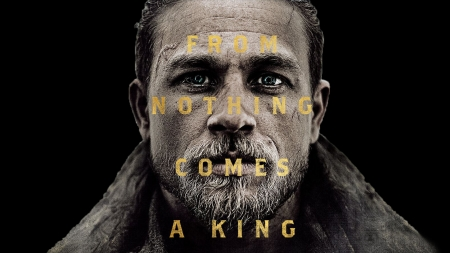 From Nothing Comes a King - movie, Charlie Hunnam, King Arthur, Legends of the Sword