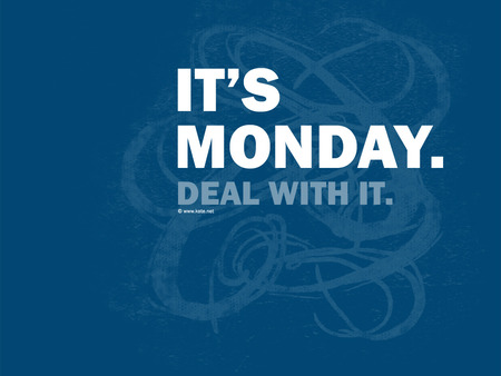 Its Monday again:) - cute, weekday, funny, monday