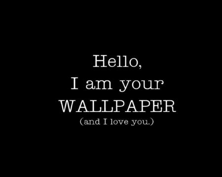 Hello Wallpaper - love, wallpaper, i am your wallpaper, hello, love you
