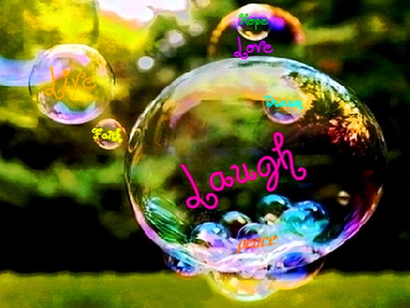 Wisdom in bubbles - green, laugh, live, peace, colors, faith, bubbles, hope, love, floating