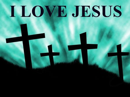 I love Jesus - Other & Abstract Background Wallpapers on Desktop Nexus (Image 622205)