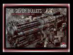 THE SILVER BULLETS ARE COMMIN' TO YOUR CITY