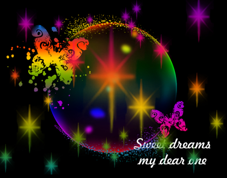 Sweet Dreams My Dear Friends - dreams, sleep, bubbles, butterflies, bedtime, love, sweet dreams, stars